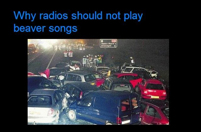 those damn radios. lol.. Got something against beavers?