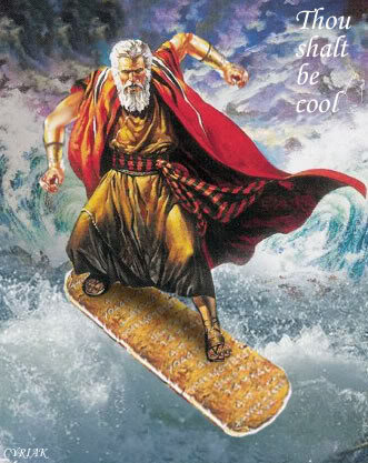 Thou Shalt Be Cool. Hey, its one of the Ten Commandments.. IMMD