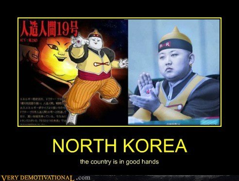 Thought might like. i Found this and i thought you guys and girls might like this. NORTH KOREA the Courtly is in good aramis. ooOOOOoooo, quick someone dress up as vegeta and rip his arms off :D