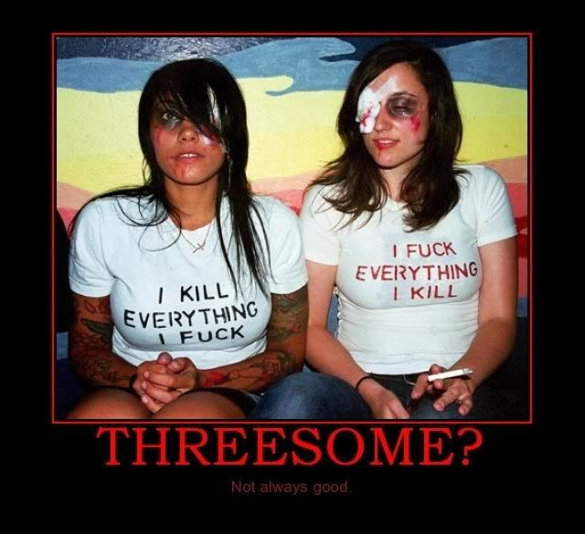 Threes a Crowd, a Bad Crowd. Would you take the risk?.. I would slam the chick on the left...for sure