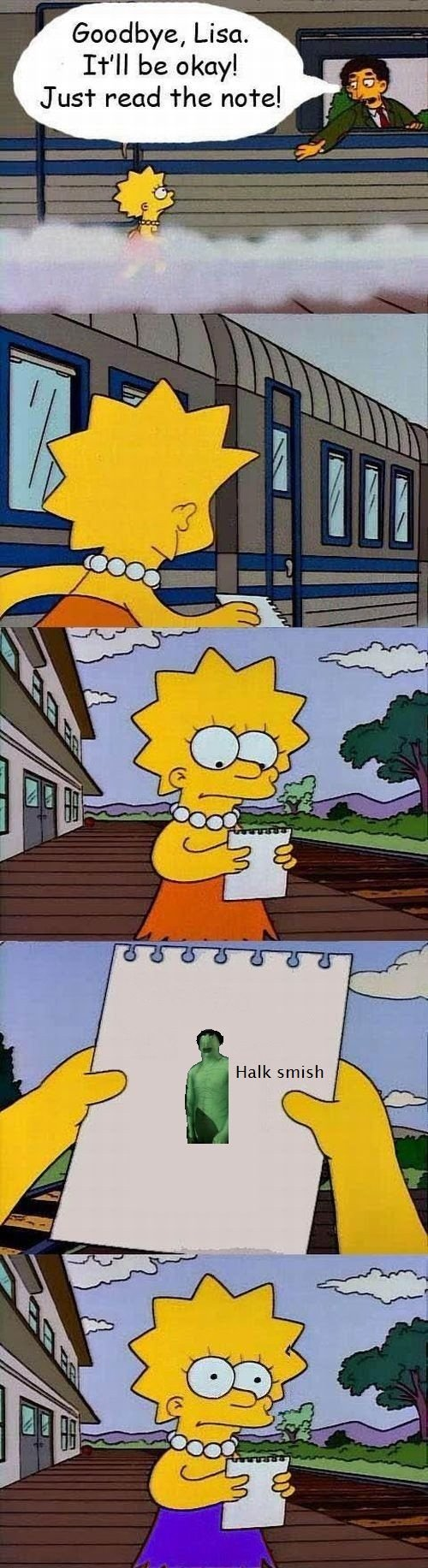 "Thur. . Goodbye, Lisa. It' ll be okay! Just read the note! sf"" Halk smish. Wololo"
