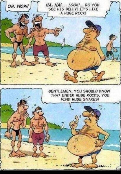 thy shall not laugh at fat people. . see HIS Baum ITS LIKE THAT UNDER HUGE . You FIND HERE SNAKES!. BAN