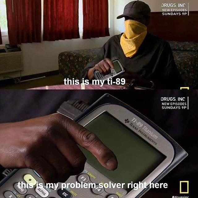 Ti-89. .. Paid ~$150 for a ti nspire. was the best purchase I ever made. solves everything. Integrals, summation, derivatives, why I'm still a virgin, matrix algebra, etc