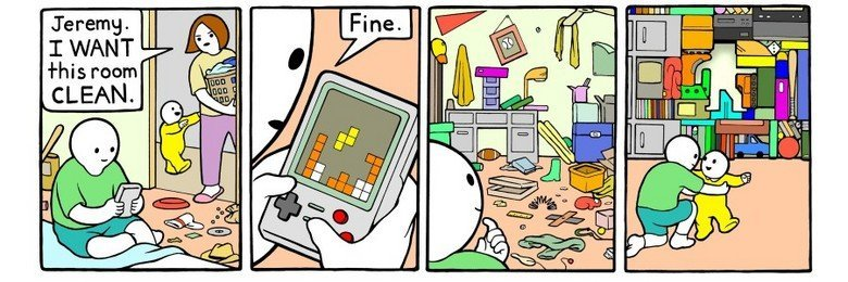 Tidy your room!. I love Tetris. Jeremy I WANT H His roam. FTW