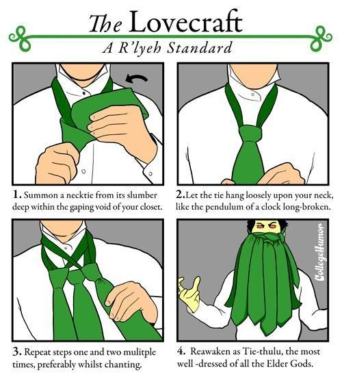 """Tie. TIE-THULU!!!. For Lovecraft A R' lyeh Standard L Summon a necktie Hum in slumber 1. Let che tie hang """"pon your neck, thega? ofyour closer. like che pendulu"""