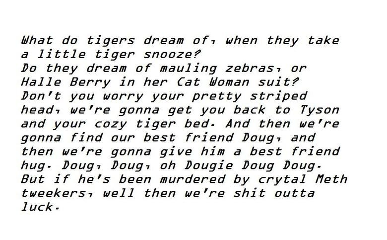 tiger song(hangover). help fj out. Maat do tigers dream of, when they take a little tiger snooze? Do they dream of mauling zebras: or Halle Berry in her Cat Wom