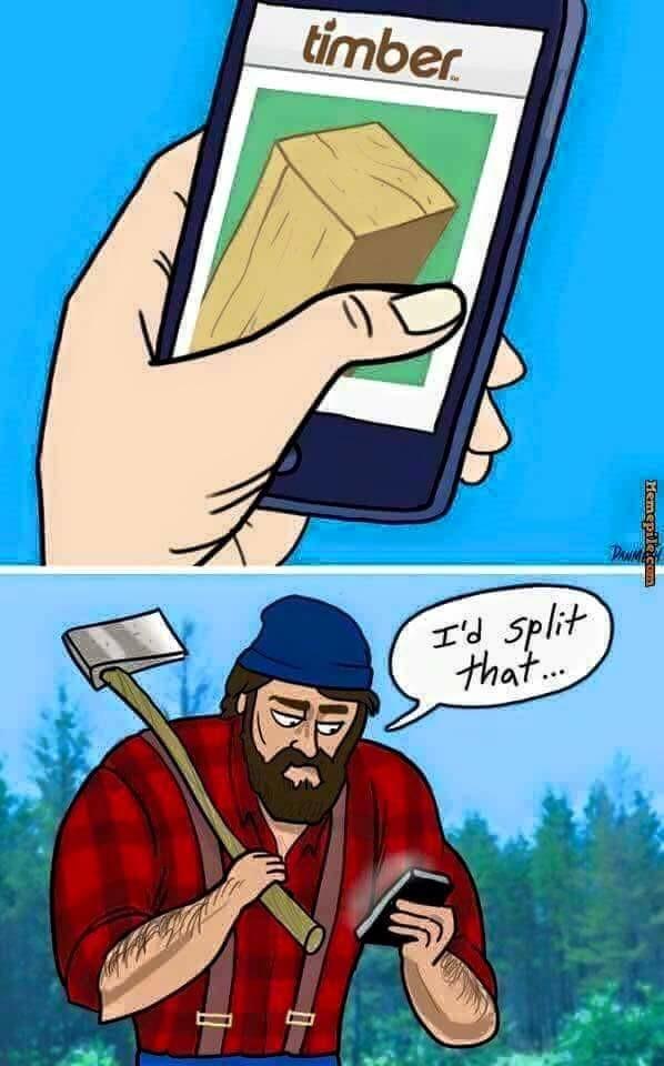 Timber. .