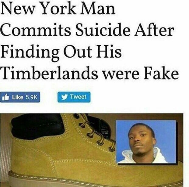 Timbs. Do you value your timbs?. l) York j) vaan Commits Suicide After Finding Out His were Fake. Here's a pic of the alleged counterfeiter