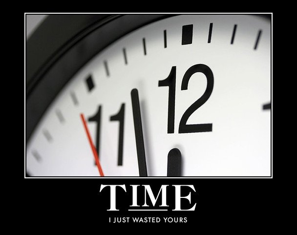 time. . l JUST WASTED YOURS