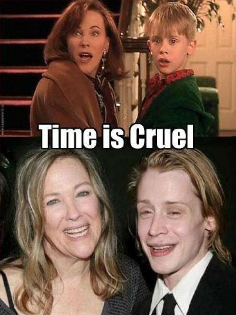 Time is very cruel. . 4 Eviil. speak for yourself.