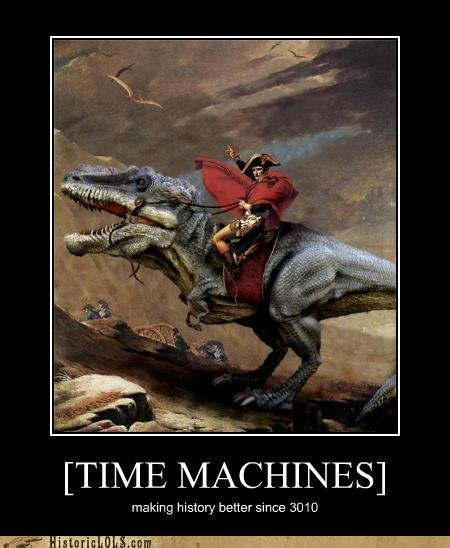 time machines. . TIME MACHINES] making history better since 30TH