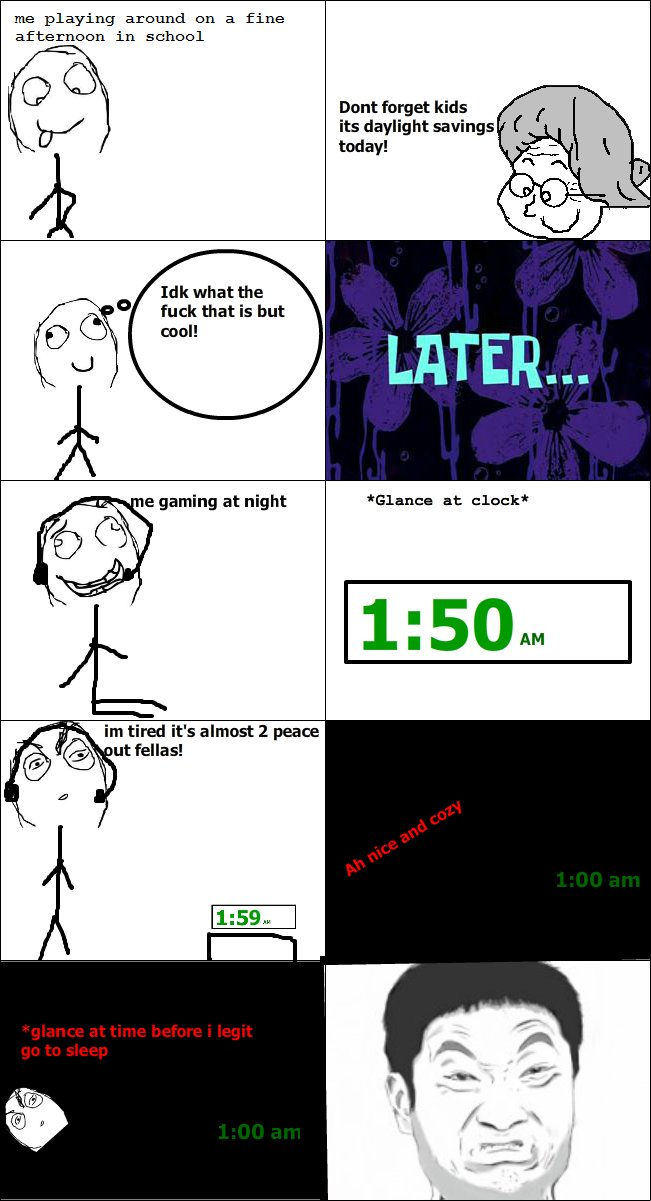 Time. OC. me playing around on a Eine afternoon in school Dont forget kids its daylight savings todday! Idk what the fuck that is but cool! e gaming at night Ga