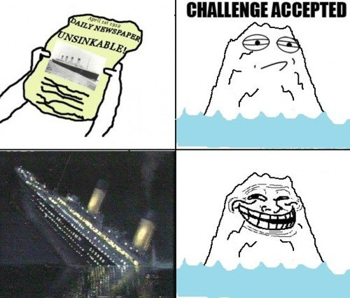 titanic? challenge accepted. .