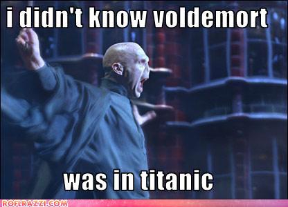 Titanic Voldemort. Surprise?. sam Was in ahtanie