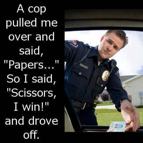 Title. Description. cop pulled operand said, So I said, Scissors, and drove 5 off.