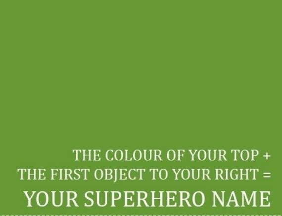 Title. . THE COLOUR OF YOUR TOP + THE FIRST OBJECT TO YOUR RIGHT = YOUR SUPERHERO NAME. Naked Stewie