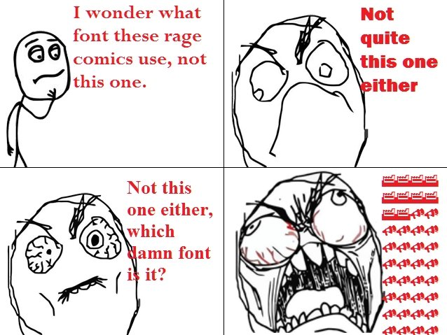 title. . I wonder what font these rage comics use, not