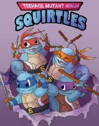 TMNS (teenage mutant ninja squirtles). Admit it. This would be epic.