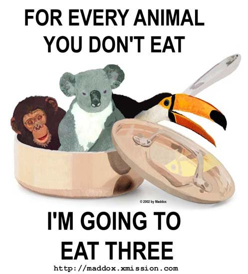 To Vegetarians. dont forget to thumbs up if you like it(:<br /> check out my profile for more stuff(:. FOR EVERY ANIMAL YOU DON' T EAT. Ted Nugent doesn't care if Koala is not amused, Ted Nugent is hungry! Koala may find himself on the menu if he doesn't STFU and eat his eucalyptus leaves quietl