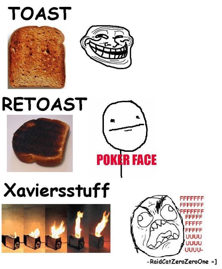 Toast. . ail. it's true, it's true