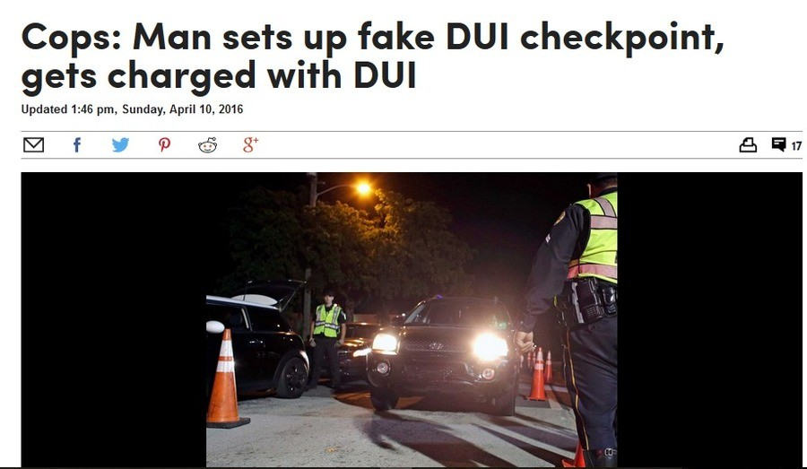 Today in Stupid 4/20/16. A guy set up a DUI trap only to be cited for being DUI. . Cops: Man sets fake DUI checkpoint, gets charged with DUI Updated 1: 46 pm, S