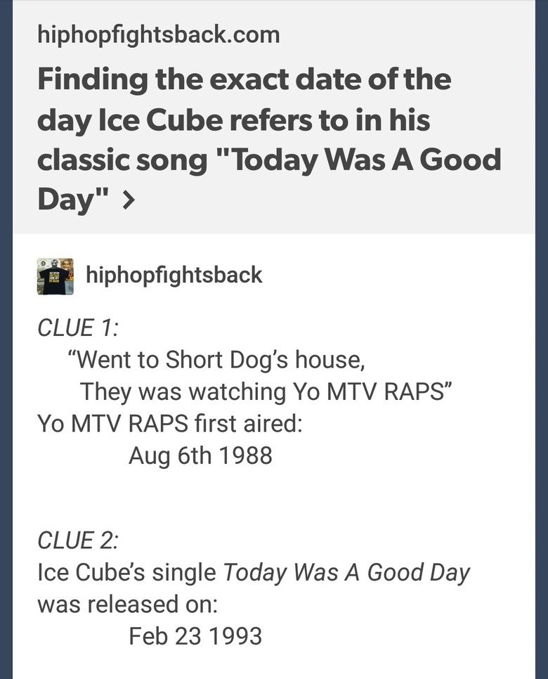 """Today is a good day. . com Finding the exact date: of the day Ice, Cube refers to in his classic song """"Today Was A Good back CLUE f: Went to Short Dog' s house,"""
