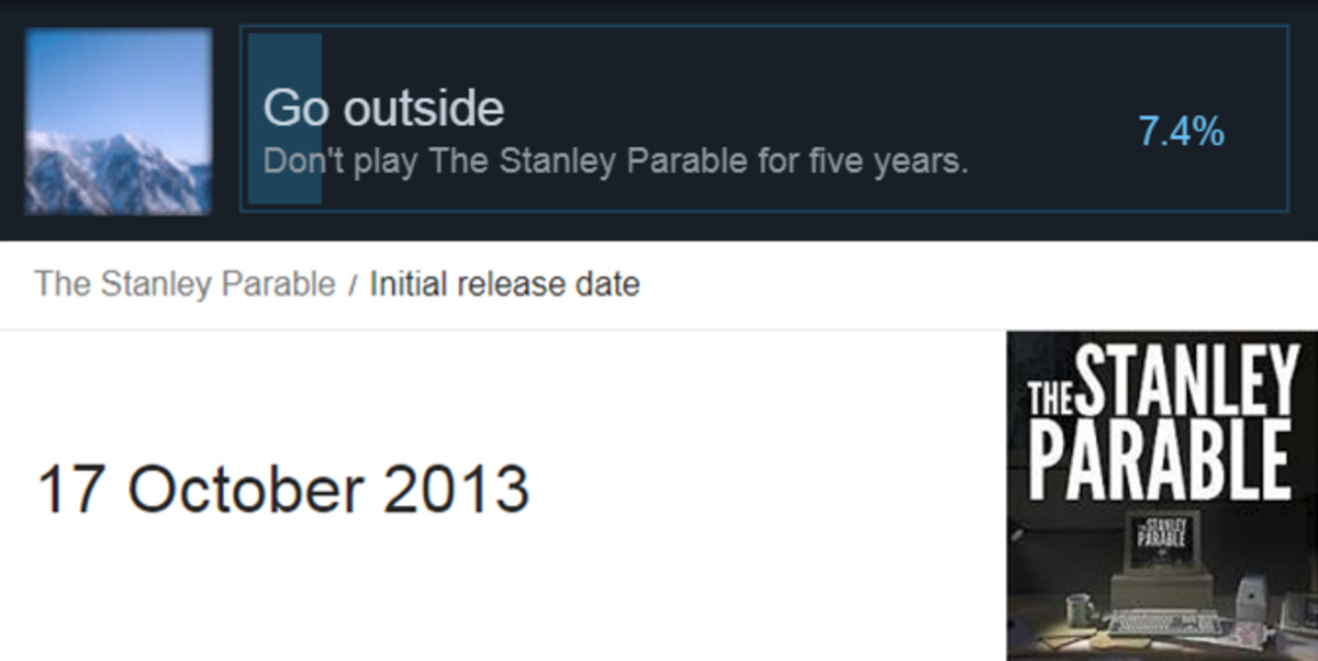 Today you can legitimately earn The Stanley Parable achievement. join list: VideoGameHumor (1700 subs)Mention History.. I feel old. I do not like it.