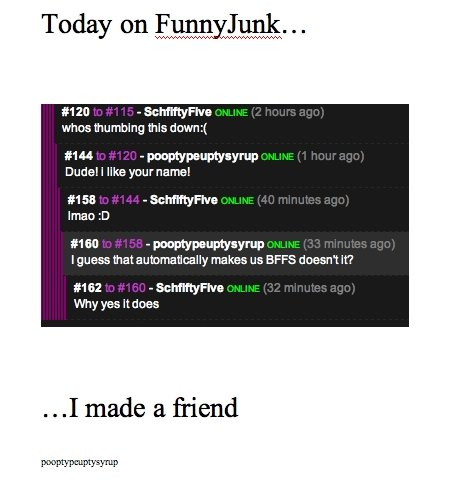 """Today on FunnyJunk. Watch the video """"Schfifty Five"""" and this will all make sense. 1211 whoa thumbing this calm 11111 — Dadel I Ilka your numel"""