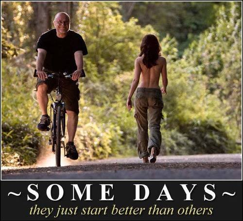 Today is a good day. . adjust (restart better than others. some men... are luckier then others