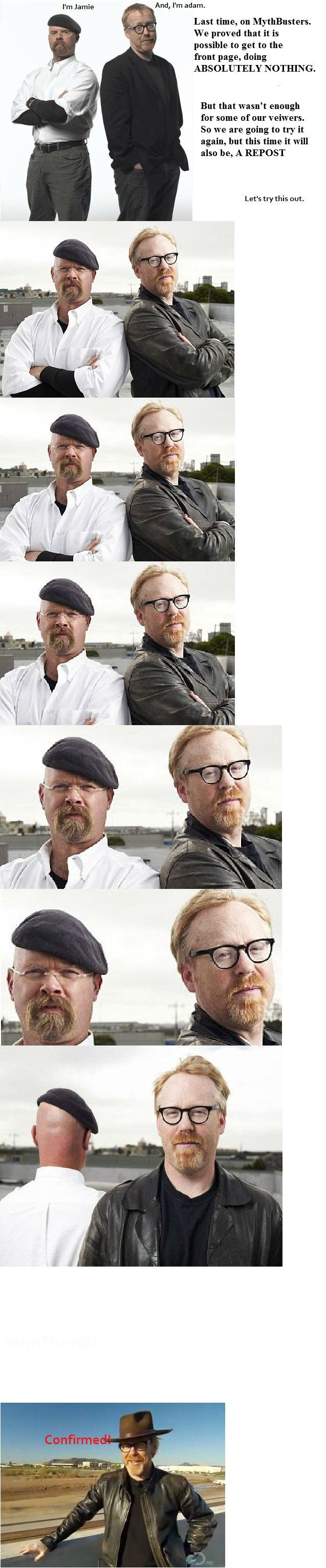 Today On Mythbusters. Link to original: . Last time, an Mythbusters We proved that it is possible In get to the from page, doing But that wasn' t anough for sam