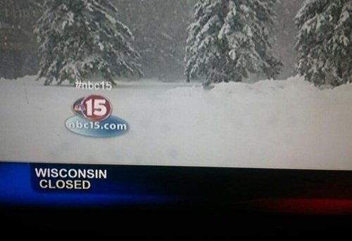 Too Cold. . CLOSED. wtf is a wisconsin