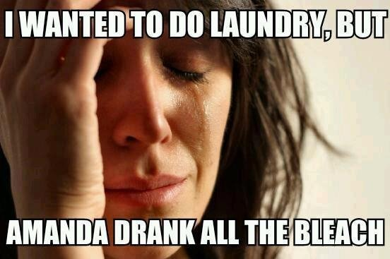 Too soon?. I just wanted to do the laundry.. First thing that made me laugh all night
