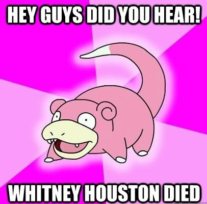 "too soon?. slowpoke. HEY GUYS BIB VII"" HEAR! WHITNEY ' I' IIN MEI]"