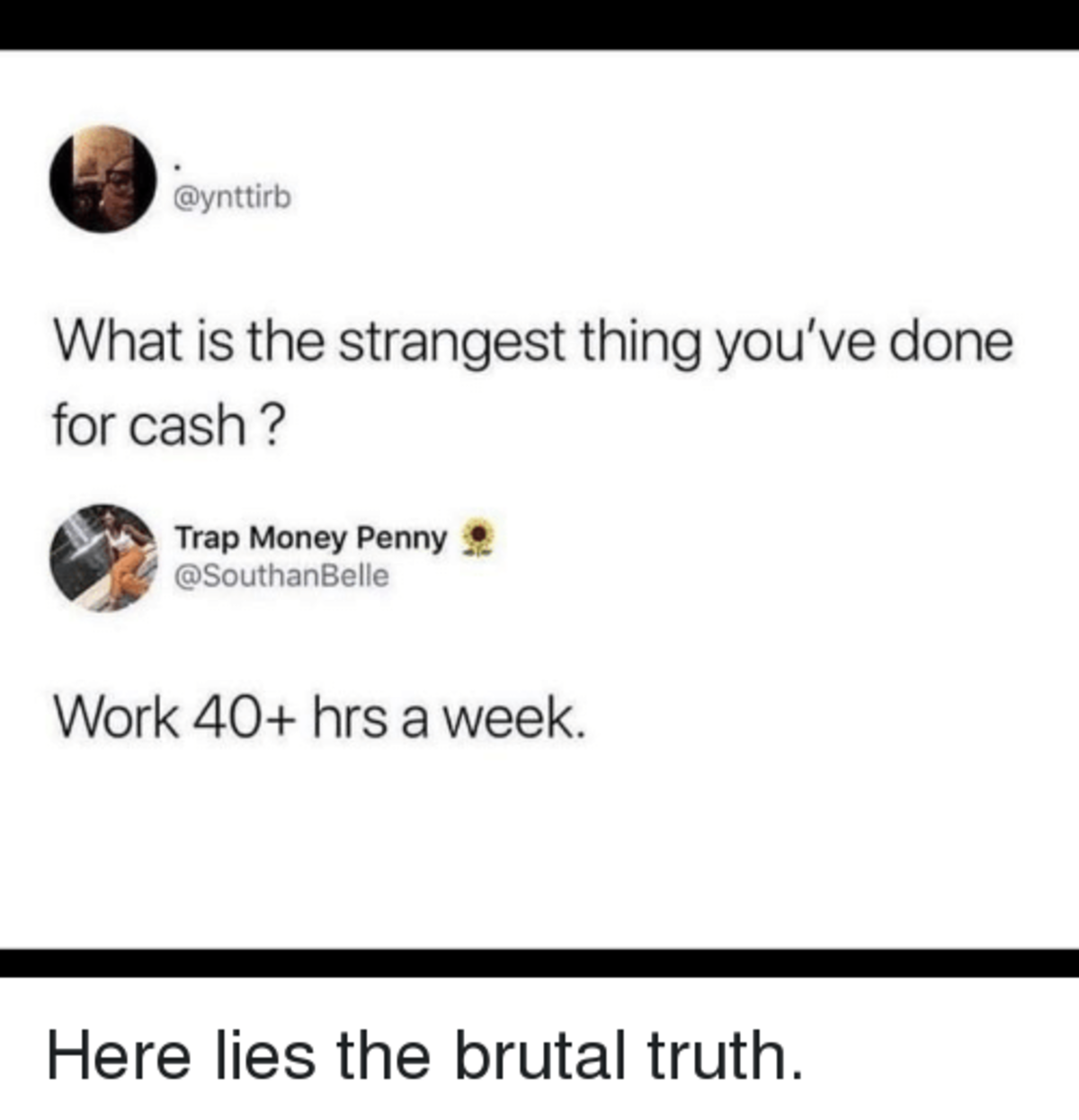Too true. .. I bet you work at a cubicle, with a comfy office chair, with a coffee maker by your side, and get paid bi-weekly, you faggot