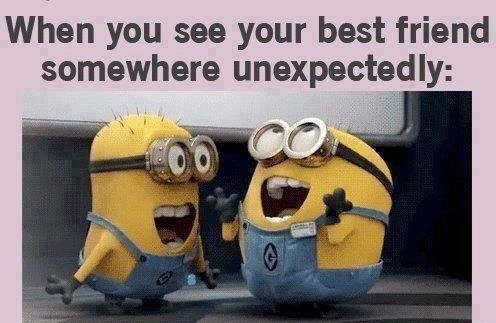 Too true. . When you [. your best friend somewhere unexpectedly: