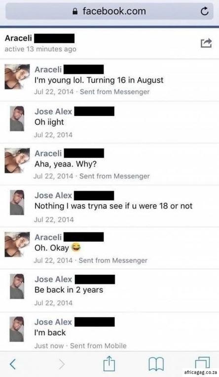 Too Young. . Araceli - active 13 minutes ago P Araceli - I' m young tel. Turning 16 in August Jul 22, 2014 . Messenger Jose Alex - Ohright Araceli- Aha, yea; Wh