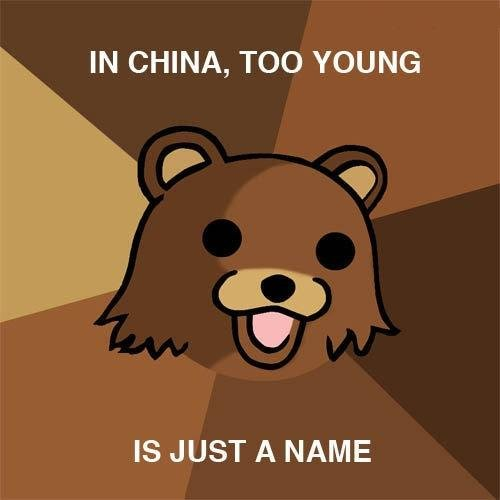 too young. . DI CHINA, TOO YOUNG IS JUST A NAME. wooooow... thats messed up...