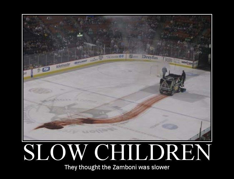 Too Slow. . They thought the Zamboni was slower. why must it be at a pens game?