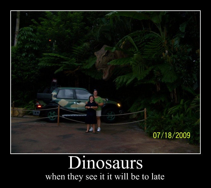 too late. When you see it...brix will be shat. Dinosaurs when Ahcy we it it will be to late. Its a jurrasic park thing i think
