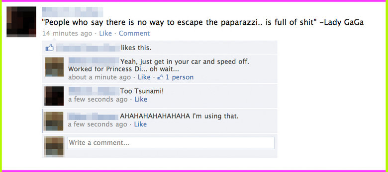 """Too Tsunami!. For those with a twisted sense of humor. For more OC subscribe.. People who say there is no way to escape the paparazzi.. is full of shit"""" -Lady G"""