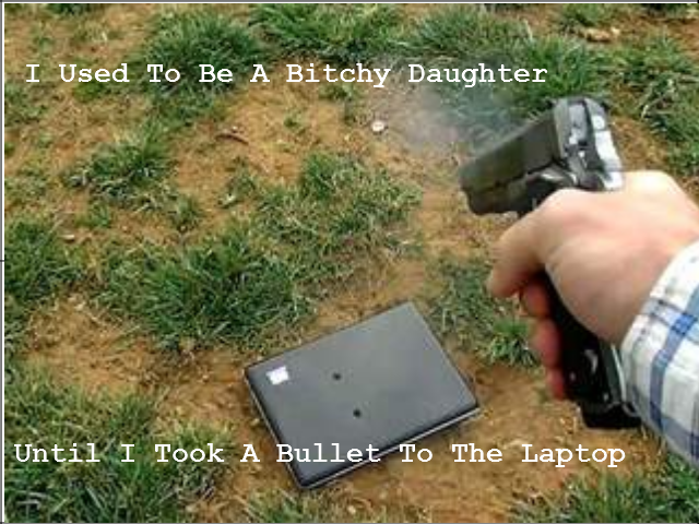 """Took a bullet. Gf made it on mine cause I logged her out on her computer and didn't log her back in.. I Used To Be A Bitchy' Daughter F intil I Tank A Bullet """""""