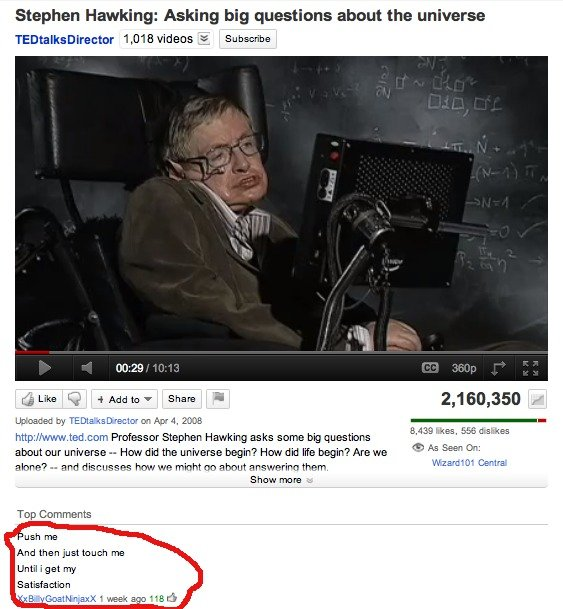 Touch Me. LO OMFG.... first upload... help a brother out?. Stephen Hawking: Asking big questions about the universe Mllion M »- Whislt? ' 2, ssn, ssn LEA-: nats