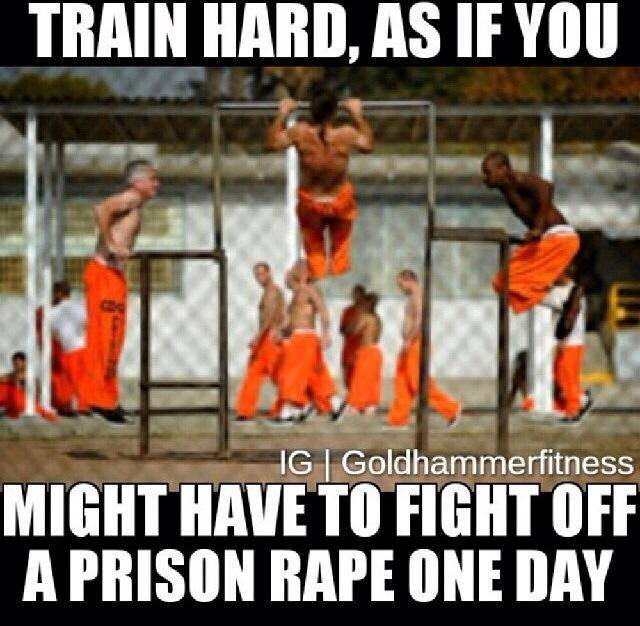 Training Motivation. Makes sense.. TRAIN HARD, AS If A PLISKIN RAPE ME BAY. >get RapeX >put in butt >dirty criminal tries to buttsex you, gets spikey sleeve stuck on instead >convince uneducated criminals you have HIGHLY con
