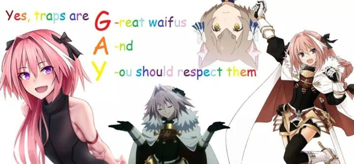 Traps are Gay. .
