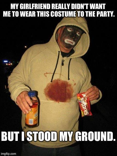 """Trayvon Halloween. . MY BEN"""" WENT ME In WERE THIS FIRSTTIME In m PIBB. hail imgflip. ctom. My roomate is black, I tried to get him to go as zimmerman and I'd be TrayTray. He didn't think it was too funny."""
