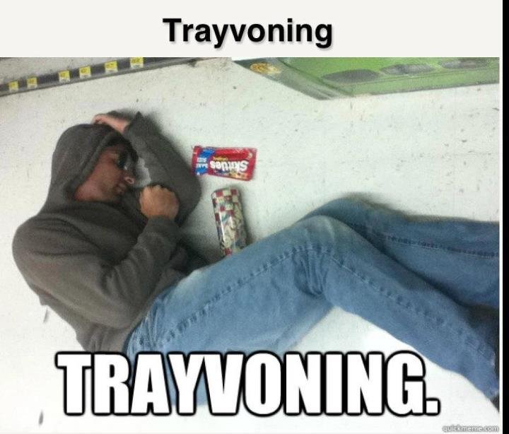 Trayvoning. saw this on facebook, got a good chuckle out of it.