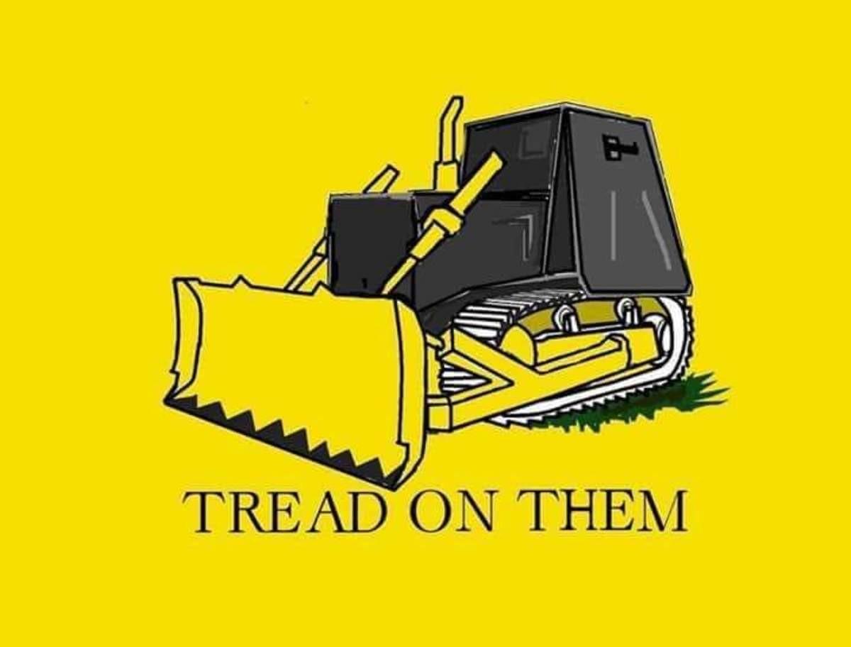 Tread on them. .. Never forget killdozer.
