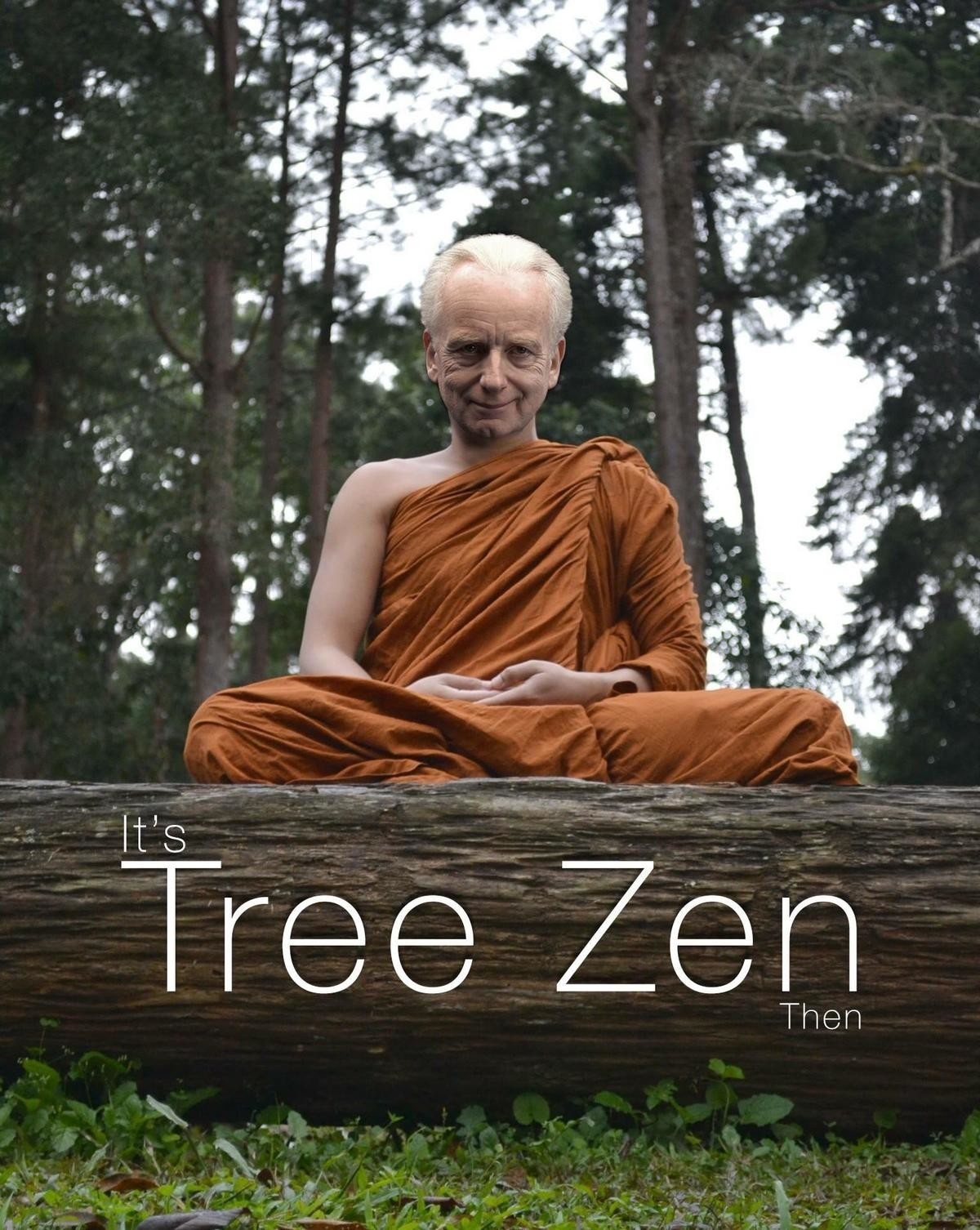 """Tree Zen. .. """"I am the forest"""""""