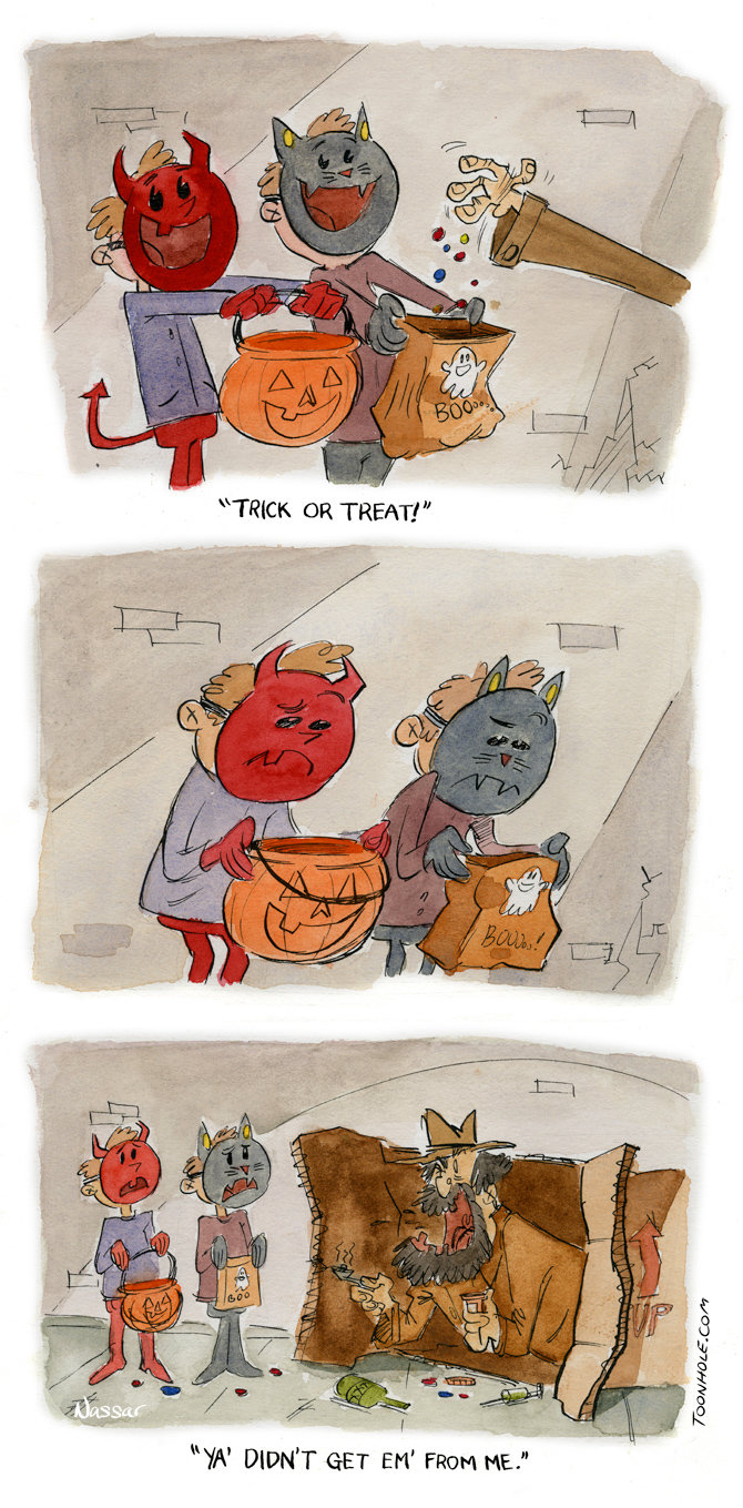 """Trick or treat.. That guy always gives out the best . More comics at www.Toonhole.com. YA' DIDN' T GET EM' FROM HE."""""""