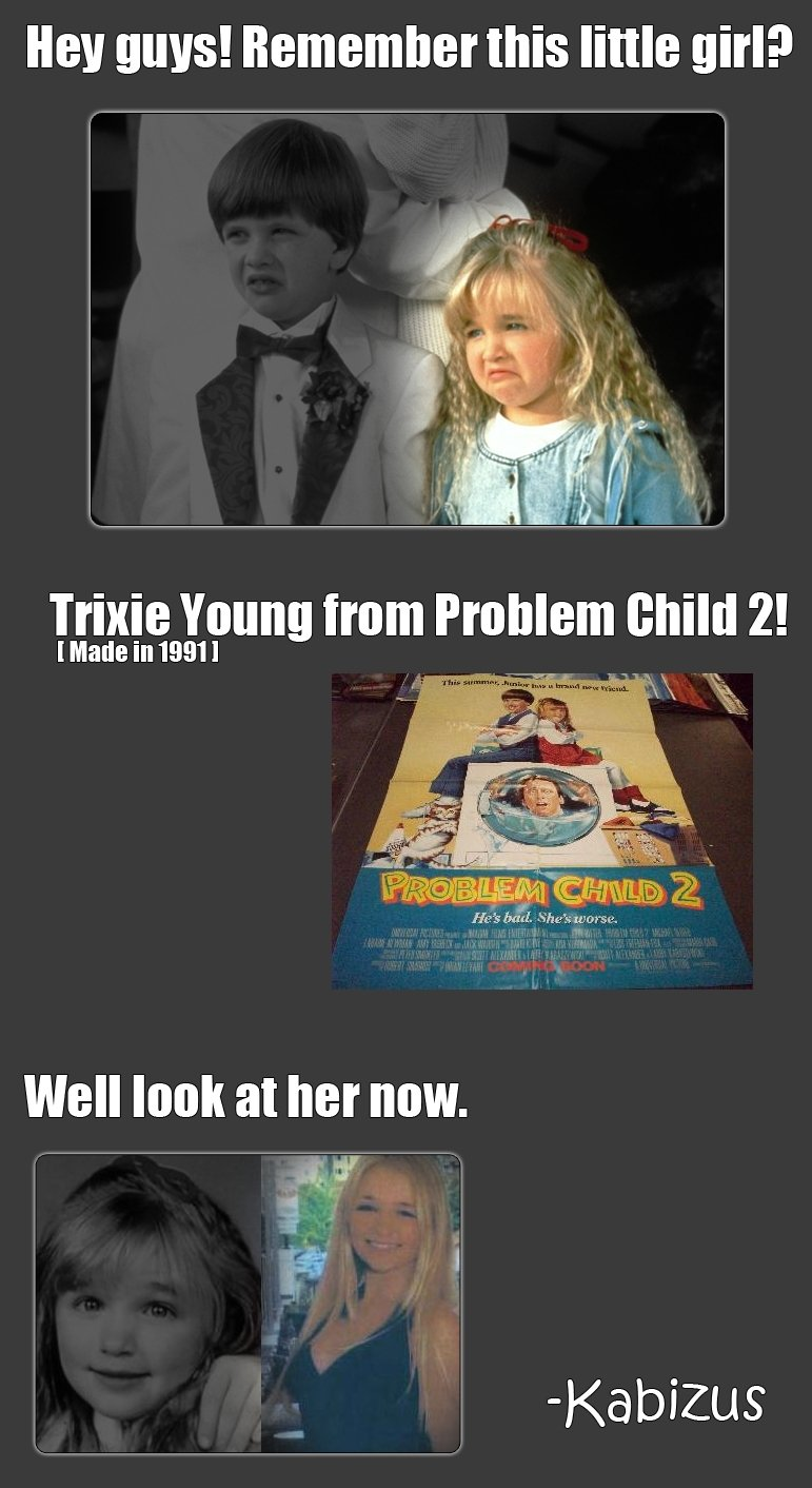 """Trixie Young then and now!. Wow she's hot really.. Hell guys! that little Hill? Trixie """"Dill child ftl I Made in 1991 I Hit bad. Shah worse. We"""" at her Milli. K"""